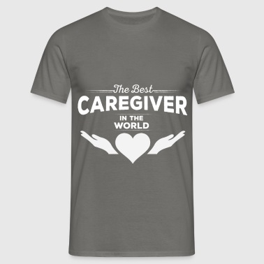 Caregiver - The Best Caregiver in the world - Men's T-Shirt