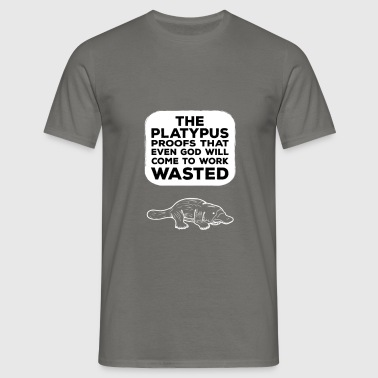 Platypus - The platypus proof that even god will  - Men's T-Shirt