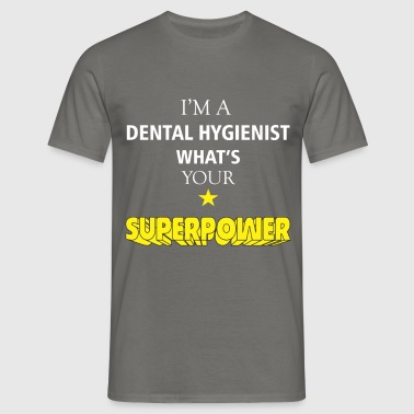 Dental Hygienist - I'm a Dental Hygienist What's  - Men's T-Shirt