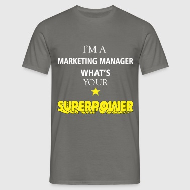 Marketing Manager - I'm a Marketing Manager What's - Men's T-Shirt