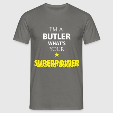 Butler - I'm a Butler what's your superpower - Men's T-Shirt