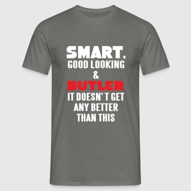 Butler - Smart, good looking and Butler. It doesn' - Men's T-Shirt