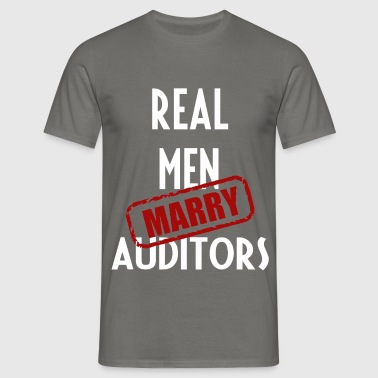 Auditors - Real men marry Auditors - Men's T-Shirt