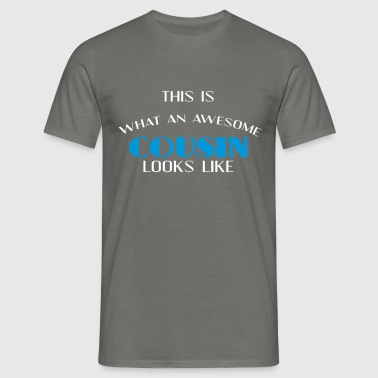 Cousin - This is what an awesome Cousin looks like - Men's T-Shirt