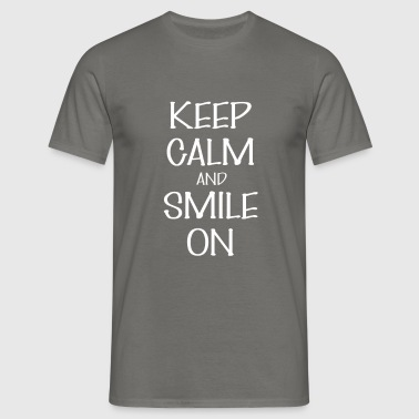 Smile on - Keep Calm And Smile on - Men's T-Shirt