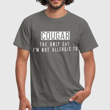 Cougar - Cougar the only cat I'm not allergic to - Men's T-Shirt