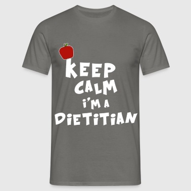Dietitian - Keep Calm I'm a Dietitian - Men's T-Shirt
