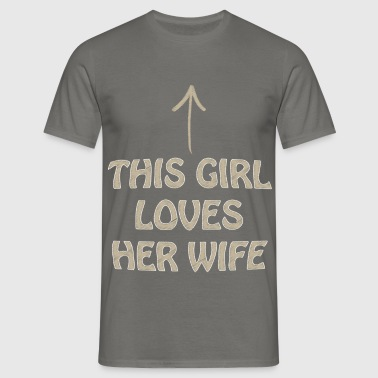 Homosexual - This girl loves her wife - Men's T-Shirt