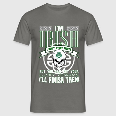 Irish - I'm Irish I don't start fights but you can - Men's T-Shirt