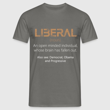 Anti Liberals - Liberal (noun) - An open minded - Men's T-Shirt