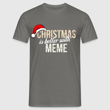 Meme - Christmas is better with Meme - Men's T-Shirt