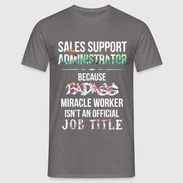 Sales Support Administrator - Sales Support  - Men's T-Shirt