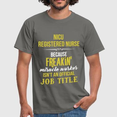 NICU Registered Nurse - NICU Registered Nurse  - Men's T-Shirt