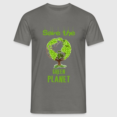 Green planet - Save the green planet. - Men's T-Shirt