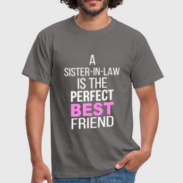 Sister-In-Law - A sister-in-law is the perfect  - Men's T-Shirt