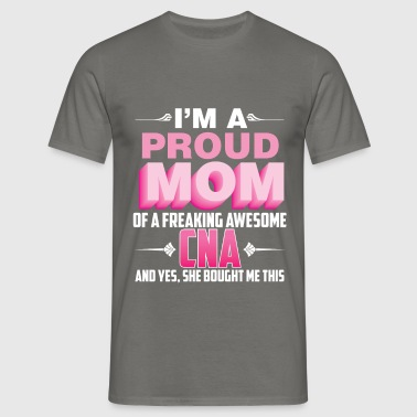 CNA Mom - I'm A Proud Mom Of A Freaking Awesome  - Men's T-Shirt