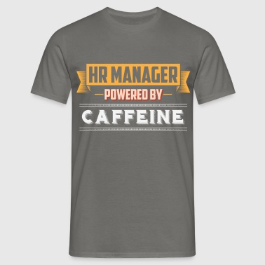 HR manager - HR manager Powered by caffeine - Men's T-Shirt