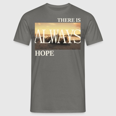 There Is Always Hope - Men's T-Shirt
