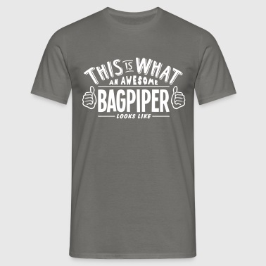 awesome bagpiper looks like pro design - Men's T-Shirt