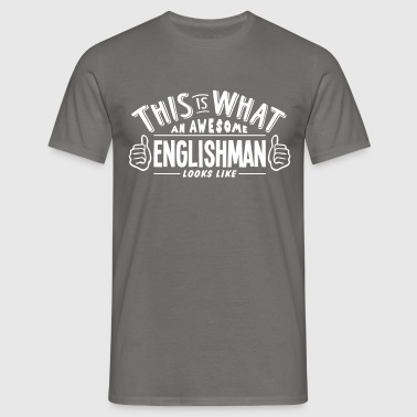 awesome englishman looks like pro design - Men's T-Shirt