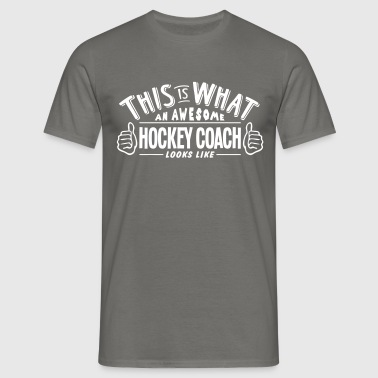 awesome hockey coach looks like pro desi - Men's T-Shirt
