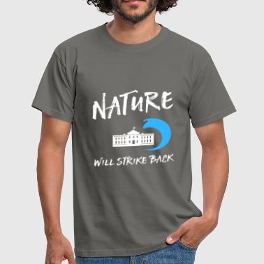 Nature will strike back - Men's T-Shirt