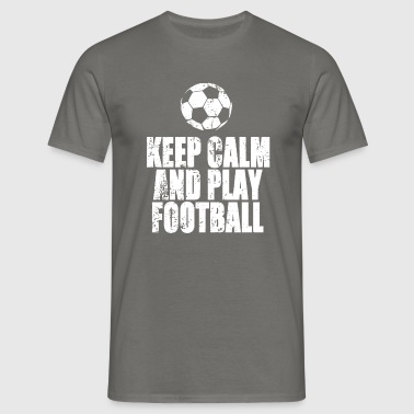 Keep Calm And Play Football - T-shirt Homme
