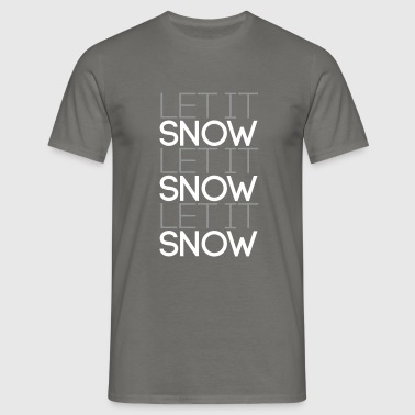 Let it snow let it snow let it snow 2C - Männer T-Shirt