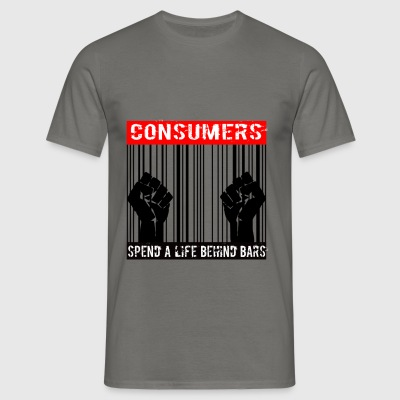 Consumers spend a life behind bars - Männer T-Shirt