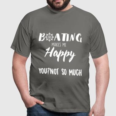 Sailing: Boating makes me happy - Men's T-Shirt