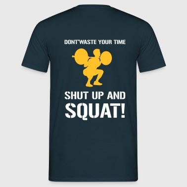 Shut up & Squat! - Maglietta da uomo