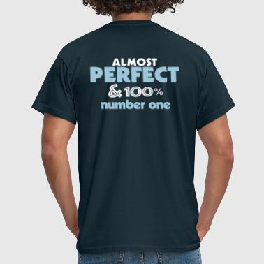 almost perfect and n1 (2c) - Men's T-Shirt