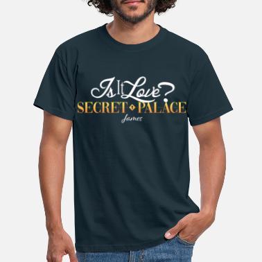 Is It Love? Secret Palace James - Men's T-Shirt