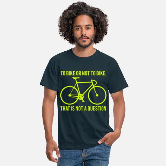 Vélo T-shirts - To bike or not to bike : that is not a question - T-shirt Homme marine