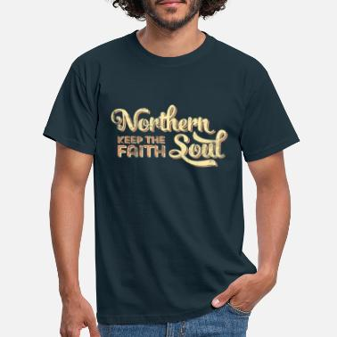 Soul Northern Soul print / Keep The Faith graphic - Men's T-Shirt