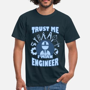 Engineer Trust me I'm an engineer - Men's T-Shirt