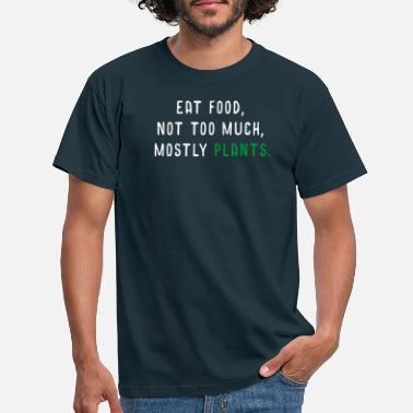 Message Healthy Living Eat Food Mostly Plants graphic for - Men's T-Shirt
