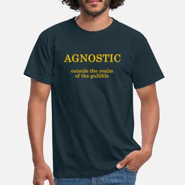 Agnostic Agnostic - outside the realm of the gullible - Men's T-Shirt