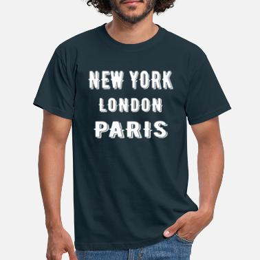 Place Of Residence NEW YORK, London, Paris and your place of residence - Men's T-Shirt