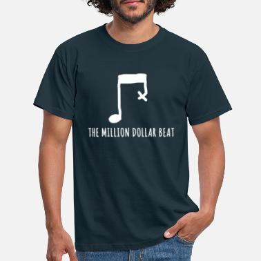 Musicien Le battement de million de dollars - T-shirt de musicien - T-shirt Homme