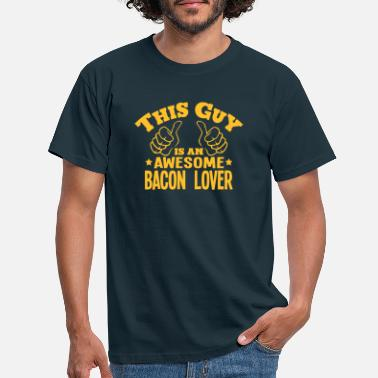 Fat this guy is an awesome bacon lover - Men's T-Shirt