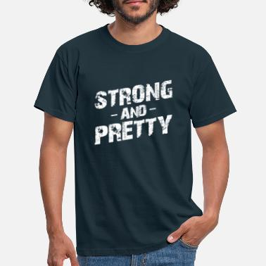 Pretty Strong And Pretty - Men's T-Shirt
