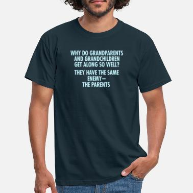 Why Why Do Grandparents And Grandchildren - Men's T-Shirt