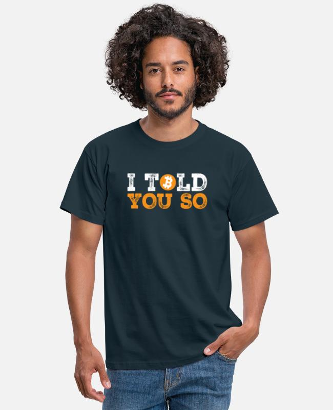 I Told You So T-shirts - I Told You So - Bitcoin Cryptocurrency - Mannen T-shirt navy