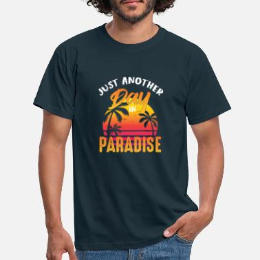 Another Just another day in paradise - Men's T-Shirt