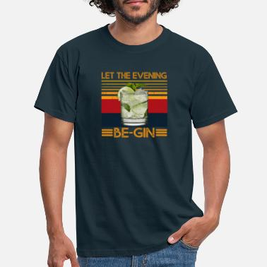 Evening Let The Evening Be-Gin with Gin and Tonic Juniper - Men's T-Shirt