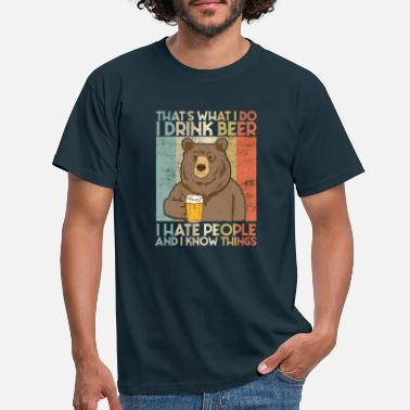 Beer That's What I Do I Drink Beer I Hate People Bear - Men's T-Shirt
