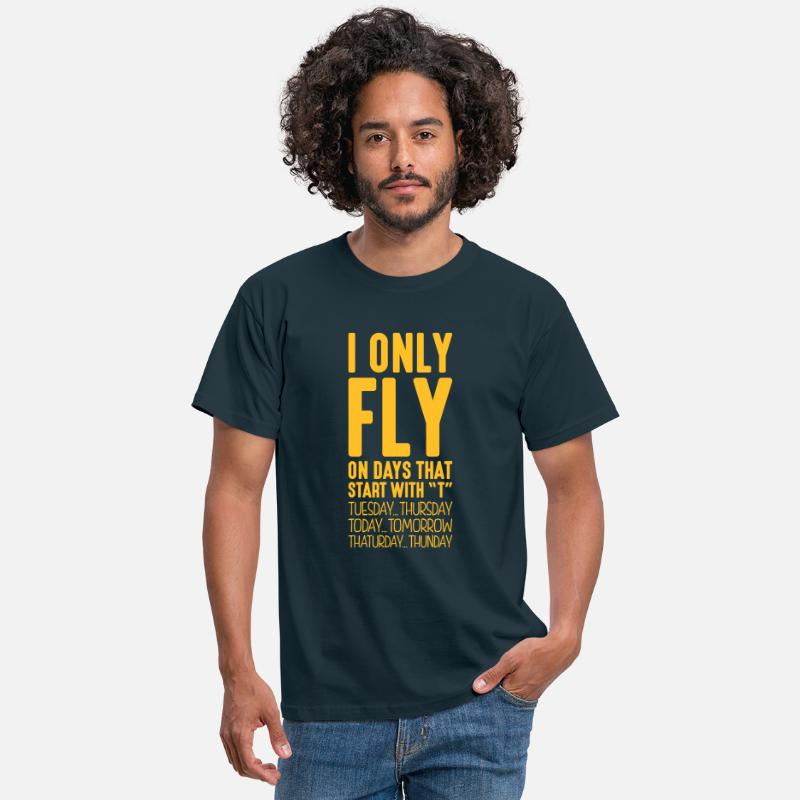 T-Shirts - i only fly on days that end in t - Men's T-Shirt navy
