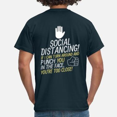 Punch Social Distancing If I can turn around & punch you - Men's T-Shirt