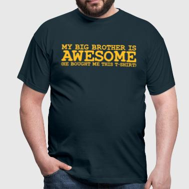 my big brother is awesome - Men's T-Shirt